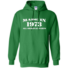 Birthday Gift T-shirt Made In 1973 All Original Parts T-shirt Pullover Hoodie 8 oz - WackyTee