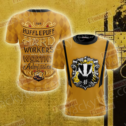 For Hufflepuff Hard Workers Were Most Worthy Of Admission Unisex 3D T-shirt