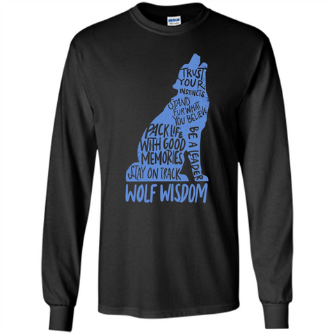 Wolf Wisdom T-shirt Trust Your Instincts Stand For What You Believe Black / S LS Ultra Cotton Tshirt - WackyTee