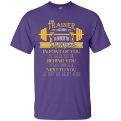 Trainer T-shirt As Your Trainer I Will Always Be In One Of The 3 Places Custom Ultra Tshirt - WackyTee