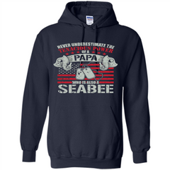 Papa Seabee Tshirt Never Underestimaate The Tenacious Power Of A Papa Pullover Hoodie 8 oz - WackyTee