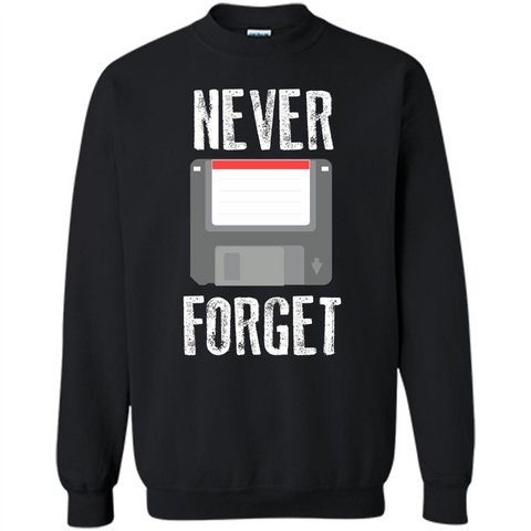 Never Forget Floppy Disk Vintage Computer T-shirt Black / S Printed Crewneck Pullover Sweatshirt 8 oz - WackyTee