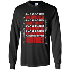 Military T-shirt May No Soldier Go Unloved May No Soldier Walk Alone LS Ultra Cotton Tshirt - WackyTee