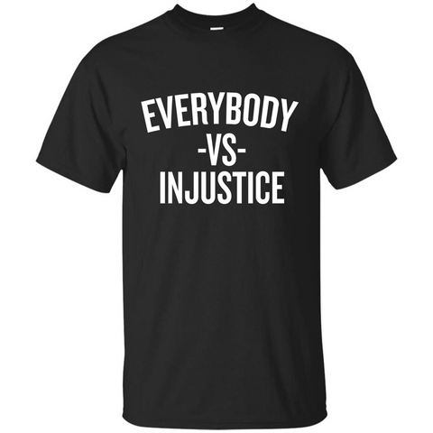 Everybody Vs Injustice Black / S Custom Ultra Tshirt - WackyTee