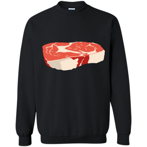 Steak T-shirt Black / S Printed Crewneck Pullover Sweatshirt 8 oz - WackyTee