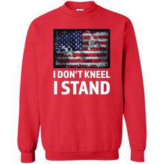 Military T-shirt I Don't Kneel I Stand T-shirt Printed Crewneck Pullover Sweatshirt 8 oz - WackyTee