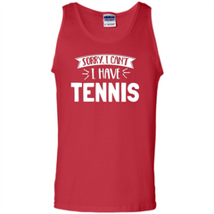 Tennis T-shirt Sorry I Cant I Have Tennis Tank Top - WackyTee