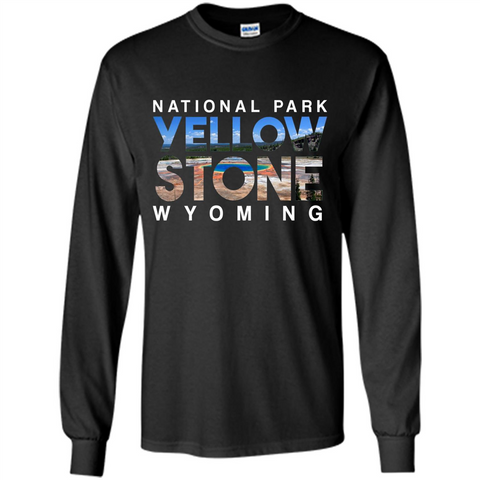 National Park Yellowstone Yellow Stone Photo Wyoming T-shirt Black / S LS Ultra Cotton Tshirt - WackyTee