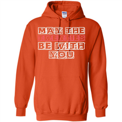 Birthday Gift T-shirt May The Twenties Be With You T-shirt Pullover Hoodie 8 oz - WackyTee