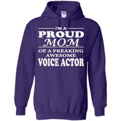 Funny Mommy Gift T-shirt Proud Mom Of A Voice Actor T-shirts Pullover Hoodie 8 oz - WackyTee