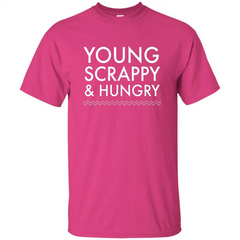 Music Lover T-shirt Young Scrappy And Hungry T-shirt Custom Ultra Tshirt - WackyTee