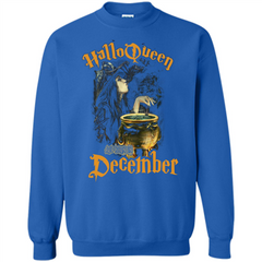 HalloQueen Are Born In December T-shirt Printed Crewneck Pullover Sweatshirt 8 oz - WackyTee