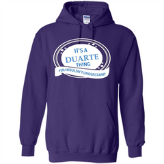 It'S A Duarte Thing You Wouldn't Understand T-shirt Pullover Hoodie 8 oz - WackyTee
