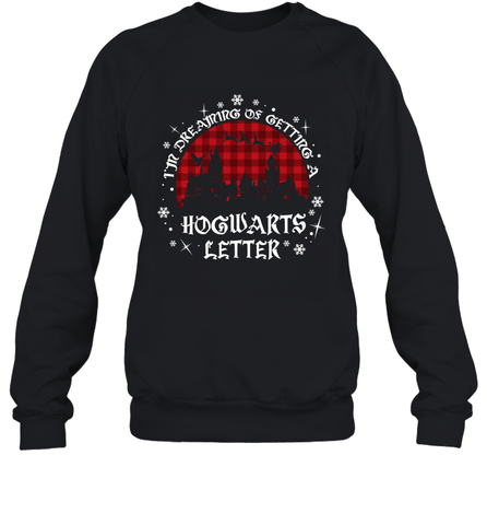 I'm Dreaming Of Getting A Hogwarts Letter Harry Potter Sweatshirt