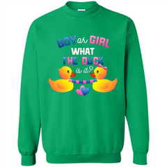 Boy Or Girl What The Duck Is It T-Shirt Gender Reveal Party T-Shirts Printed Crewneck Pullover Sweatshirt 8 oz - WackyTee