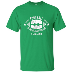 Football Is The Reason For The Season Funny Fan T-Shirt Custom Ultra Tshirt - WackyTee