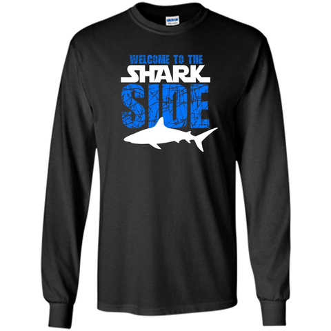Welcome To The Shark Side T-Shirt Funny Shark T-Shirt Black / S LS Ultra Cotton Tshirt - WackyTee
