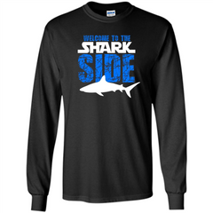 Welcome To The Shark Side T-Shirt Funny Shark T-Shirt LS Ultra Cotton Tshirt - WackyTee