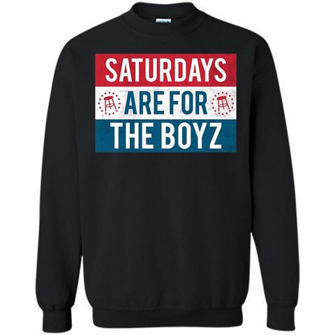 Saturdays Are For The Boyz T-shirt Black / S Printed Crewneck Pullover Sweatshirt 8 oz - WackyTee