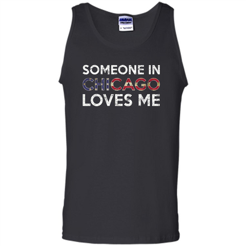Someone in Chicago Loves Me T-shirt Black / S Tank Top - WackyTee