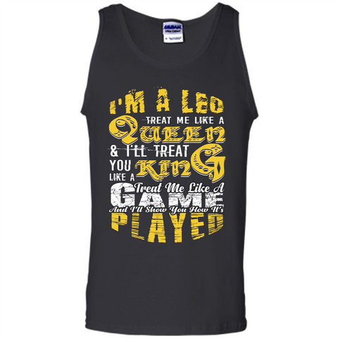 Leo T-shirt Im A Leo Treat Me Like A Queen Ill Treat You Black / S Tank Top - WackyTee
