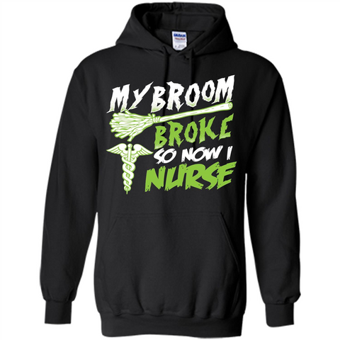 Nurse T-shirt My Broom Broke So Now I Nurse Funny Halloween T-Shirt Black / S Pullover Hoodie 8 oz - WackyTee