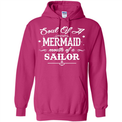 Soul Of A Mermaid Mouth Of A Sailor T-shirt Pullover Hoodie 8 oz - WackyTee