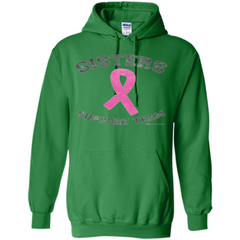 Breast Cancer Awareness T-shirt Sisters Support Team Pullover Hoodie 8 oz - WackyTee