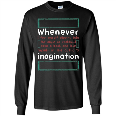 Whenever I Feel Myself Slipping In To The Abyss T-shirt Black / S LS Ultra Cotton Tshirt - WackyTee