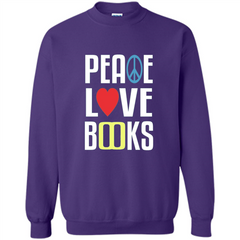 Book Reader T-shirt Peace Love Books Printed Crewneck Pullover Sweatshirt 8 oz - WackyTee