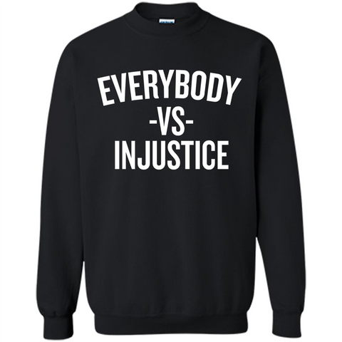 Everybody Vs Injustice Black / S Printed Crewneck Pullover Sweatshirt 8 oz - WackyTee