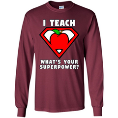 Teacher T-shirt I Teach What's Your Superpower T-shirt LS Ultra Cotton Tshirt - WackyTee