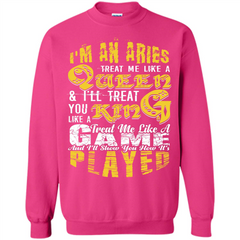 Aries T-shirt Im An Aries Treat Me Like A Queen T-shirt Printed Crewneck Pullover Sweatshirt 8 oz - WackyTee