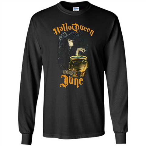 HalloQueen Are Born In June T-shirt Black / S LS Ultra Cotton Tshirt - WackyTee