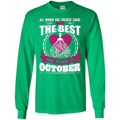 The Best Women Are Born In October T-shirt LS Ultra Cotton Tshirt - WackyTee