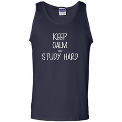 Keep Calm T-shirt Keep Calm and Study Hard T-shirt Tank Top - WackyTee