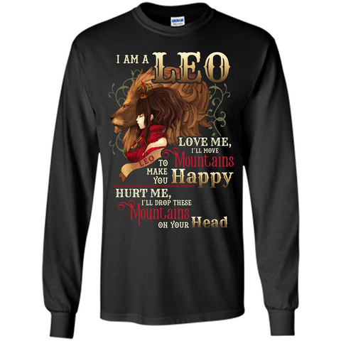 Im A Leo Love Me Ill Move Mountains To Make You Happy T-shirt Black / S LS Ultra Cotton Tshirt - WackyTee