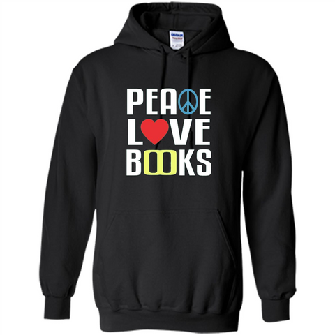 Book Reader T-shirt Peace Love Books Black / S Pullover Hoodie 8 oz - WackyTee