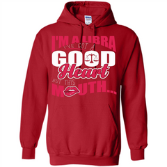 Libra T-shirt Im A Libra Ive Got A Good Heart But This Mouth Pullover Hoodie 8 oz - WackyTee