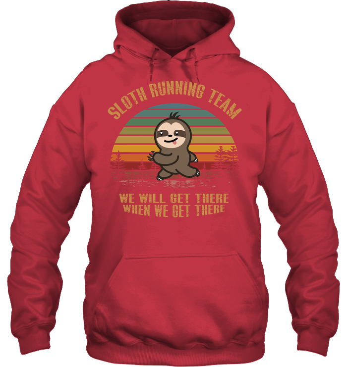 5a8419b11 Sloth Running Team We Will Get There When We Get There ShirtUnisex  Heavyweight Pullover Hoodie Unisex