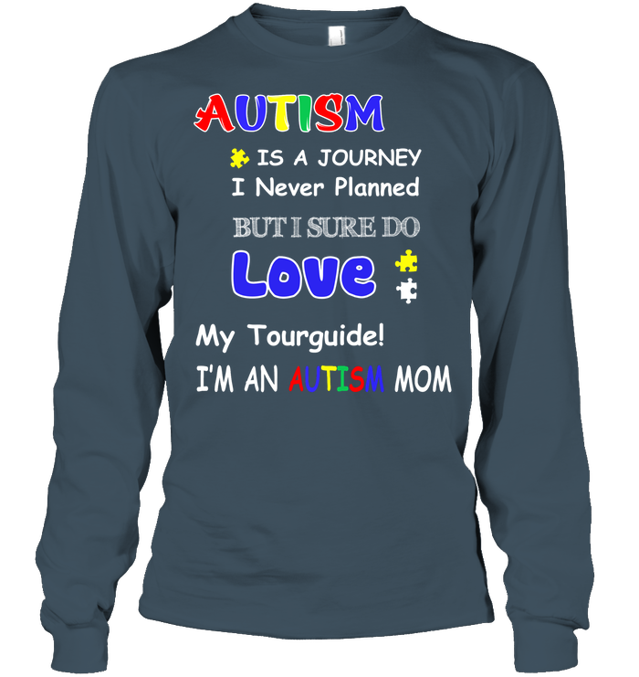 Autism Mom- Mom Is A Journey I Never Planned For But Gildan Tee T-Shirt