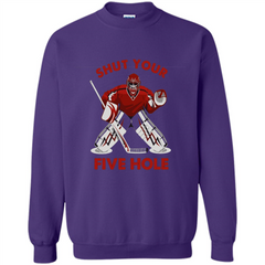 Funny Ice Hockey T-shirt Shut Your Five Hole T-shirt Printed Crewneck Pullover Sweatshirt 8 oz - WackyTee