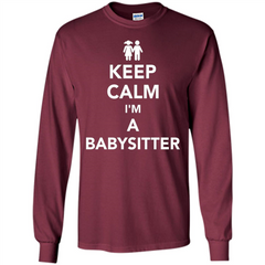 Keep Calm I'm A Babysitter T-Shirt LS Ultra Cotton Tshirt - WackyTee