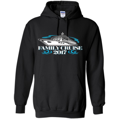 Family Cruise 2017 Vacation T-shirt Black / S Pullover Hoodie 8 oz - WackyTee