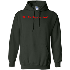 The Old Taylor's Dead T-shirt Pullover Hoodie 8 oz - WackyTee