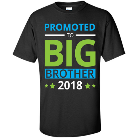 Brothers T-shirt Promoted to Big Brother 2018 T-shirt Black / S Custom Ultra Cotton - WackyTee