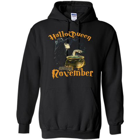 HalloQueen Are Born In November T-shirt Black / S Pullover Hoodie 8 oz - WackyTee