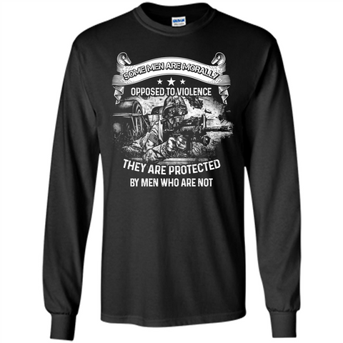 Military T-shirt. Some Men Are Morally Opposed To Violence They Are Protected By Men Who Are Not Black / S LS Ultra Cotton Tshirt - WackyTee