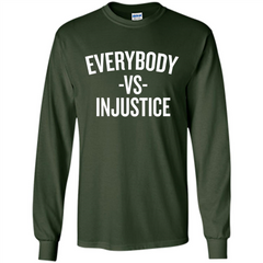 Everybody Vs Injustice LS Ultra Cotton Tshirt - WackyTee