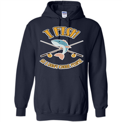 Fishing T-shirt I Fish So I Don't Choke People Pullover Hoodie 8 oz - WackyTee